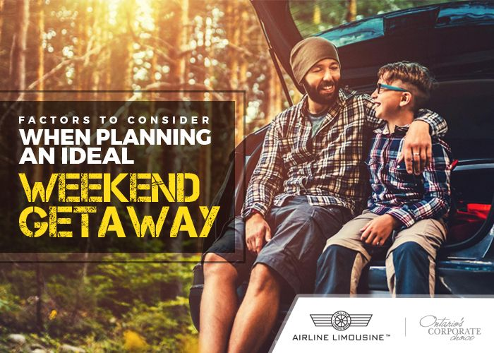 Factors to Consider When Planning an Ideal Weekend Getaway