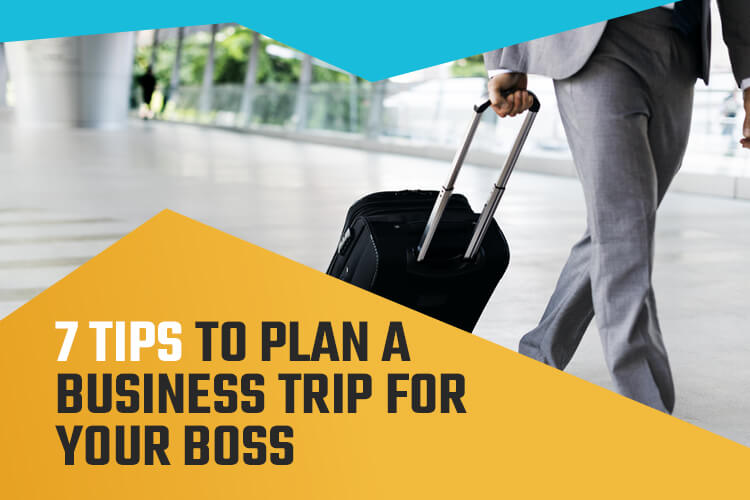 7-tips-to-plan-you-boss-business-trip