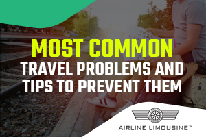 Most Common Travel Problems and Tips to Prevent Them