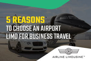 5 Reasons to Choose an Airport Limo for Business Travel