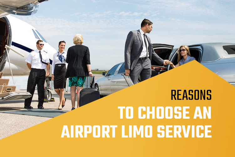 Reasons to Choose an Airport Limo Service