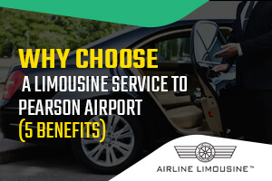 Why Choose a Limousine Service to Pearson Airport (5 Benefits)